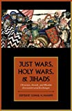 Just Wars, Holy Wars, and Jihads : Christian, Jewish, Muslim Encounters and Exchanges, , 0199755043