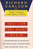 img - for You Can Feel Good Again: Common-Sense Strategies for Releasing Unhappiness and Changing Your Life book / textbook / text book