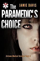 The Paramedic's Choice (Extreme Medical Services Book 3)