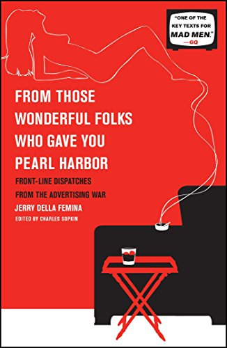 From Those Wonderful Folks Who Gave You Pearl Harbor: Front-Line Dispatches from the Advertising (Pearl Bug)
