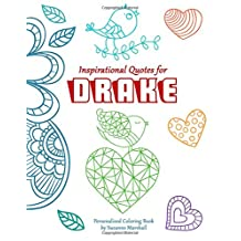 Inspirational Quotes for Drake: Personalized Book & Coloring Book with Inspirational Quotes for Kids