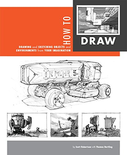 How to Draw: drawing and sketching objects and environments from your imagination [Scott Robertson - Thomas Bertling] (Tapa Blanda)