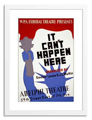 "Gallery Direct WPA Federal Theatre presents ""It cant happen here"" dramatized by Sinclair Lewis & J.C. Moffitt : Adelphi Theatre Artwork on Paper with White, Clean and Simple Frame, 28"" by 37"""