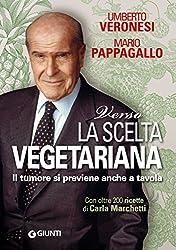 Verso la scelta vegetariana (Cucina e benessere) (Italian Edition)