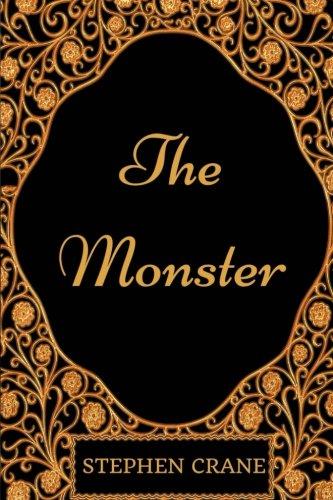 The Monster: By Stephen Crane - (Calling Crane)