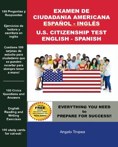 Examen de Ciudadania Americana Espanol y Ingles: U.S. Citizenship Test English and Spanish (Spanish and English Edition)