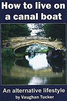 How to Live on a Canal Boat: An alternative lifestyle by [Tucker, Vaughan]