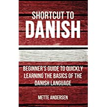 Shortcut to Danish: Beginner's Guide to Quickly Learning the Basics of the Danish Language