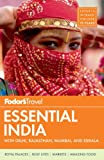Fodor's Essential India, Fodor Travel Publications Staff, 0891419438