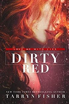Dirty Red (Love Me With Lies Book 2) by [Fisher, Tarryn]