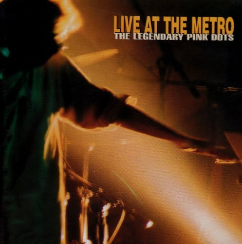 - Live at the Metro by LEGENDARY PINK DOTS