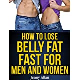 How to Lose Belly Fat Fast For Men and Women