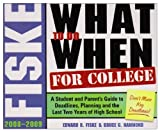 img - for Fiske What to Do When for College, 2008-2009: A Student and Parent's Guide to Deadlines, Planning and the Last Two Years of High School by Fiske Edward B. Hammond Bruce G. (2008-05-22) Library Binding book / textbook / text book