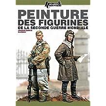 Le Guide de Peinture Des Figurines de la Seconde Guerre Mondiale
