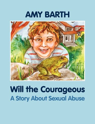 Read Online Will the Courageous: A Story about Sexual Abuse pdf