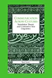 Communication Across Cultures: Translation Theory and Contrastive Text Linguistics (LINGUISTICS AND LEXICOGRAPHY)