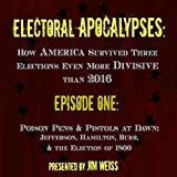 election pens - Electoral Apocalypses, Episode 1: Poison Pens and Pistols at Dawn: Jefferson, Hamilton, Burr, and the Election of 1800