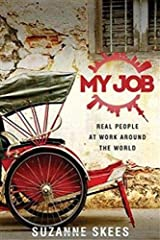 My Job: Real People at Work Around the World Paperback
