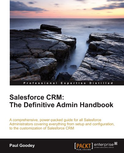 Handbook Crm - Salesforce CRM: The Definitive Admin Handbook