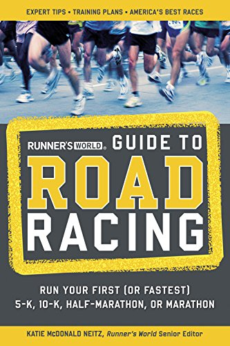 Runner's World Guide to Road Racing:Run Your First (or Fastest) 5-K, 10-K, Half-Marathon, or Marathon Mcdonalds Racing
