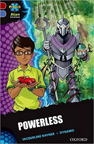 Project X Alien Adventures: Dark Red Book Band, Oxford Level 17: Powerless by Jacqueline Rayner (2015-04-23)