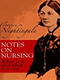 Image de Notes on Nursing: What It Is, and What It Is Not (Dover Books on Biology)