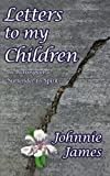 Letters to My Children in Retrospect A S, Johnnie James, 1425967639