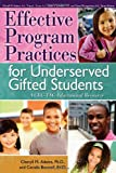 Effective Program Practices for Underserved Gifted Students: A CEC-TAG Educational Resource, Cheryll Adams Ph.D., Cecelia Boswell Ed.D., 1593638434