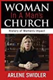 img - for Woman in a Man's Church: A History of Women's Impact book / textbook / text book