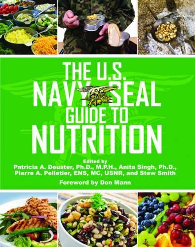 The U.S. Navy SEAL Guide to Nutrition (US Army Survival)