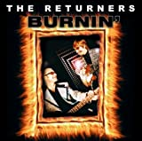 Burnin' by THE RETURNERS