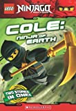 Cole, Ninja of Earth (LEGO Nnjago: Chapter Book) (Lego Ninjago)
