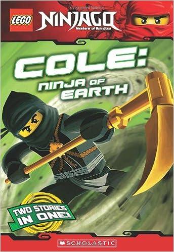Cole, Ninja of Earth Lego Nnjago: Chapter Book Lego Ninjago ...