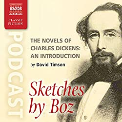 The Novels of Charles Dickens: An Introduction by David Timson to Sketches by Boz