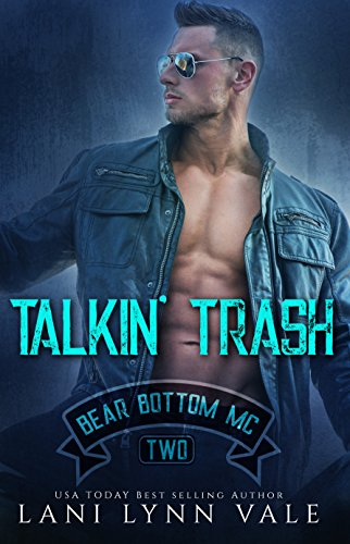 (Talkin' Trash (The Bear Bottom Guardians MC Book 2))