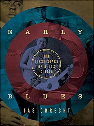 Early Blues: The First Stars of Blues Guitar: Amazon.es: Jas Obrecht: Libros en idiomas extranjeros