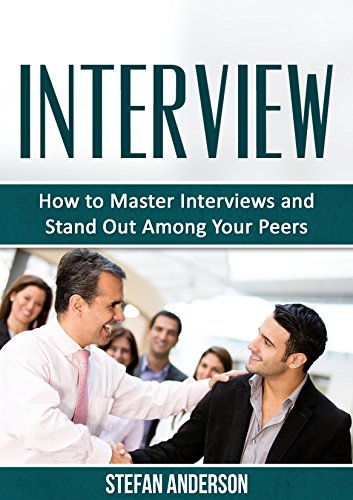 Interview: How to Master Interviews and Stand Out Among Your Peers