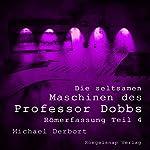Römerfassung (Die seltsamen Maschinen des Professor Dobbs 4) | Michael Derbort