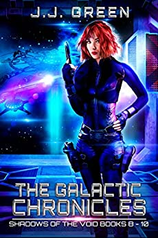 The Galactic Chronicles: Shadows of the Void Books 8 - 10 by [Green, J.J.]