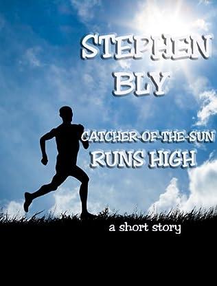 book cover of Catcher-Of-The-Sun Runs High