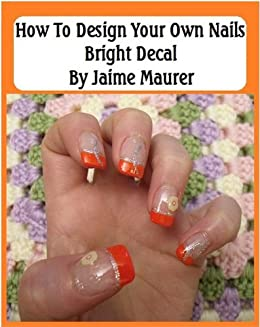 Bright Decal How To Design Your Own Nails Book 17 Kindle Edition