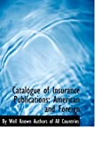 Catalogue of Insurance Publications, By Well Known Authors Of All Countries, 0554780720