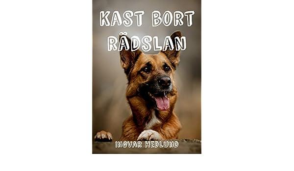 Kast 130 Breed : Kast bort rädslan swedish edition kindle edition by ingvar