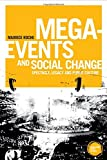 img - for Mega-Events and Social Change: Spectacle, Legacy and Public Culture (Globalizing Sport Studies) book / textbook / text book