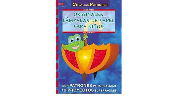ORIGINALES LAMPARAS DE PAPEL PARA NIÃOS (CREA CON PATRONES): HALYNA SALO: 9788495873996: Amazon.com: Books