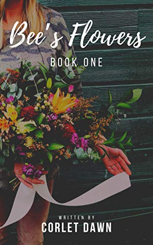 Bee's Flowers: Book One by [Dawn, Corlet]