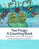 Two Frogs: a Counting Book, Jennifer Rodriguez, 1492806293