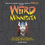 Weird Minnesota, Eric Dregni, 1402739087