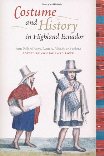 [Costume and History in Highland Ecuador (Joe R. and Teresa Lozano Long Series in Latin American and Latino Art and] (South Pacific Costumes)