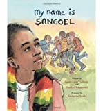 Front cover for the book My Name Is Sangoel by Karen Lynn Williams